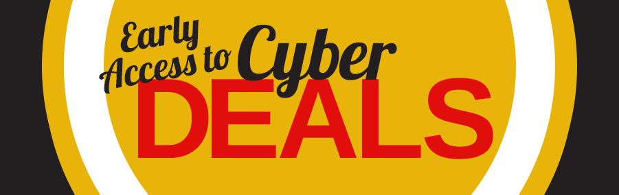 Early Access to Cyber Deals
