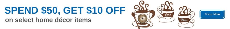Home Décor Spend $50 Save $10
