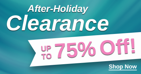 After-Holiday Clearance -  Up to 75% - Shop Now