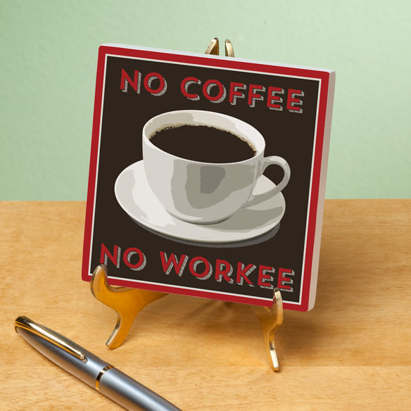 4x4 No Coffee..No Workee Wood Wall Plaque - View 2