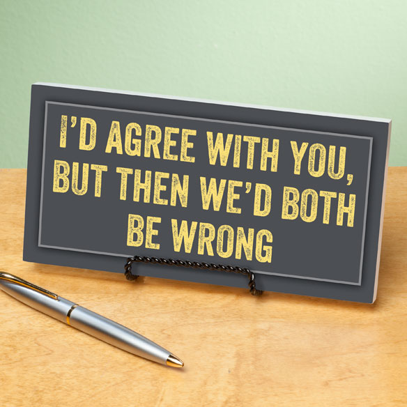 4x8 We'd Both be Wrong Wood Wall Plaque - View 2