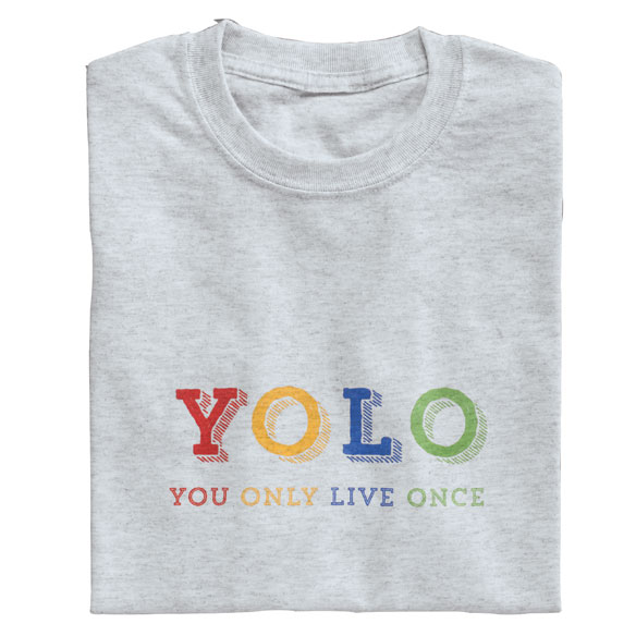 You Only Live Once T-Shirt - View 2