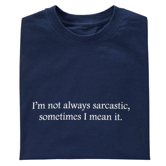 Not Always Sarcastic T Shirt - View 2
