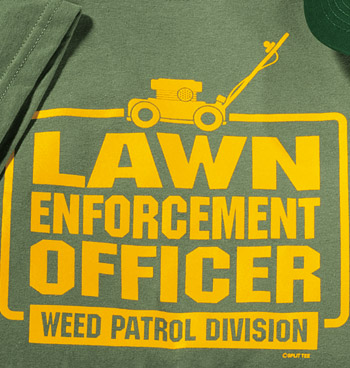 Lawn Enforcement T Shirt