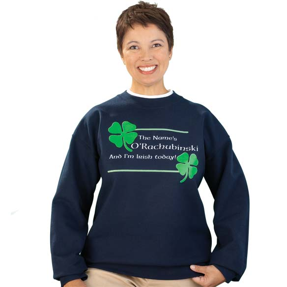 Personalized I'm Irish Today Sweatshirt 2XL