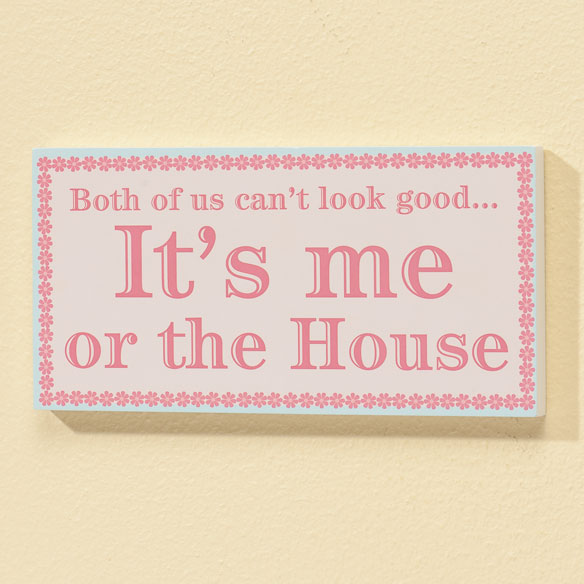 4x8 Me or the House Wood Wall Plaque