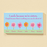 Home Décor - Personalized 4x8 I Smile Because We're Sisters Wood Wall Plaque
