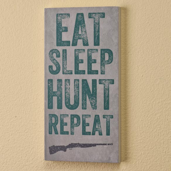 4x8 Eat Sleep Hunt Repeat Wood Wall Plaque