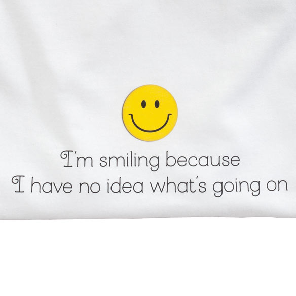 I'm Smiling Because T-Shirt