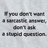 T-Shirts - Stupid Question T-Shirt